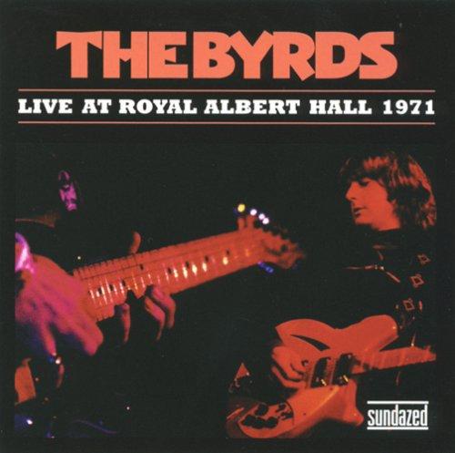 The Byrds - Live at Royal Albert Hall 1971 - Zortam Music