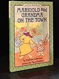Marigold and Grandma on the Town (An I Can Read Book) (0060208120) by Calmenson, Stephanie