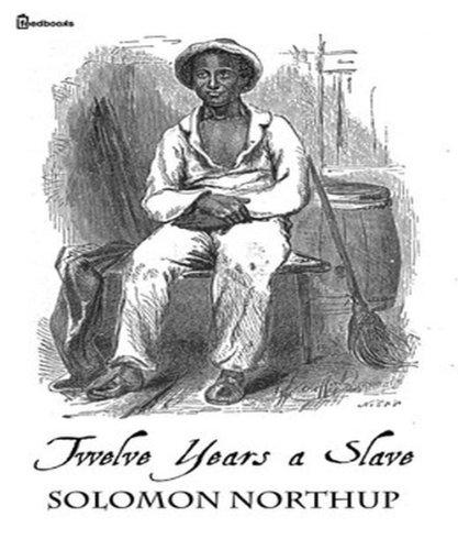 Solomon Northup - Twelve Years a Slave (English Edition)