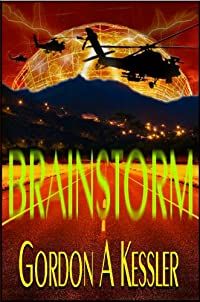Brainstorm - A Thriller Novel by Gordon A Kessler ebook deal