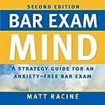 Bar Exam Mind: A Strategy Guide for an Anxiety-Free Bar Exam | Matt Racine