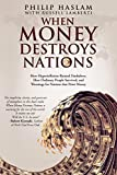 img - for When Money Destroys Nations: How Hyperinflation Ruined Zimbabwe, How Ordinary People Survived, and Warnings for Nations that Print Money book / textbook / text book
