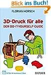 3D-Druck für alle: Der Do-it-yourself...