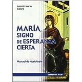 María, signo de esperanza cierta: Manual de Mariología