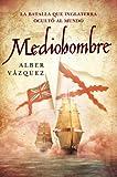 Mediohombre (La batalla que Inglaterra ocult� al mundo)