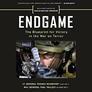 Endgame: The Blueprint for Victory in the War on Terror | [Thomas McInerney, Paul Vallely]