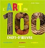 echange, troc Sonia Chaine - L'art en 100 chefs-d'oeuvre : Architecture-peinture-sculpture
