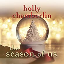 The Season of Us Audiobook by Holly Chamberlin Narrated by Tanya Eby