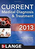 CURRENT Medical Diagnosis and Treatment 2013 (Current Medical Diagnosis & Treatment) 52nd by Papadakis, Maxine, McPhee, Stephen J., Rabow, Michael W. (2012) Paperback
