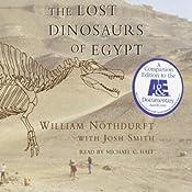 The Lost Dinosaurs of Egypt | [William Nothdurft, Josh Smith]