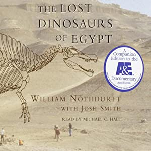 The Lost Dinosaurs of Egypt | [William Nothdurft, Josh Smith]