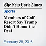 Members of Golf Resort Say Trump Didn't Honor the Deal | Joe Nocera