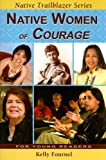 Native Women of Courage (Native Trailblazer Series)