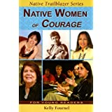 Native Women of Courageby Kelly Fournel