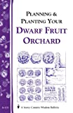 img - for Planning & Planting Your Dwarf Fruit Orchard: Storey's Country Wisdom Bulletin A-133 (Storey/Garden Way Publishing bulletin) book / textbook / text book