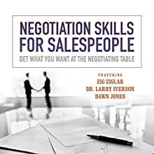Negotiation Skills for Salespeople: Get What You Want at the Negotiating Table Speech by  Made for Success Narrated by Dr. Larry Iverson, Zig Ziglar, Sharon Lechter