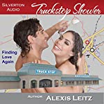 Truckstop Shower: Finding Love Again | Alexis Leitz