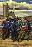 The Three Musketeers: Being the First of the D'artagnan Romances; and Twenty Years After, a Sequel (0448060248) by Dumas, Alexandre