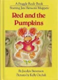 Red and the Pumpkins (0887941273) by Stevenson, Jocelyn
