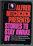 Alfred Hitchcock presents: Stories to stay awake by (0394473035) by Hitchcock, Alfred