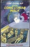 Jim Dunlap and the Long Lunar Walk (0802443044) by Bernard Palmer