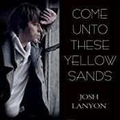 Come Unto These Yellow Sands | [Josh Lanyon]