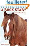 Is Your Horse a Rock Star?: Understan...