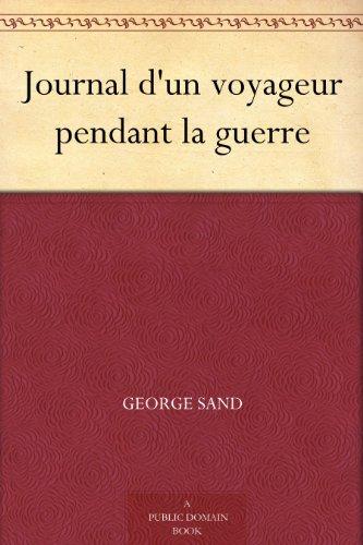 Journal d'un voyageur pendant la guerre (French Edition) PDF