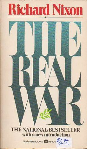 The real war, Richard M Nixon
