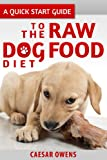 A Quick Start Guide to the Raw Dog Food Diet