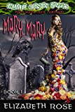 Mary, Mary: (Mary, Mary, Quite Contrary) Young Adult, Paranormal (Gnarled Nursery Rhymes Book 1)