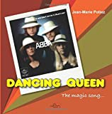 img - for Dancing Queen, the magic song... by Jean Marie Potiez (2016-09-12) book / textbook / text book
