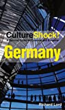 Culture Shock! Germany: A survival guide to customs and etiquette (Cultureshock Germany: A Survival Guide to Customs & Etiquette)