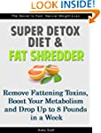 Super Detox Diet & Fat Shredder: Remo...