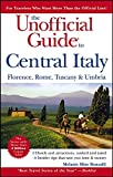 img - for The Unofficial Guide to Central Italy: Florence, Rome, Tuscany, and Umbria (Unofficial Guides) book / textbook / text book
