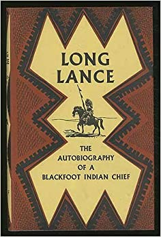 Long Lance: The autobiography of a Blackfoot Indian chief Hardcover
