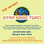 Bong's New Plan: Star Base Toad, Adventure 1 | Tom Hays,Michael Gaddis,John Adkins