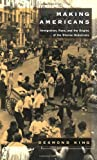 img - for Making Americans: Immigration, Race, and the Origins of the Diverse Democracy book / textbook / text book