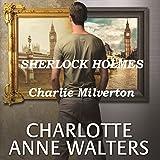 Charlie Milverton: A Modern Sherlock Holmes Story