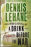 img - for A Drink Before the War: A Novel (Patrick Kenzie and Angela Gennaro Series) book / textbook / text book