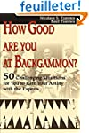 How Good Are You at Backgammon?: 50 C...