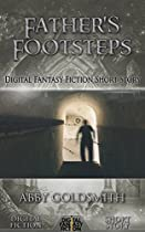 Father's Footsteps: Digital Fantasy Fiction Short Story (digital Fiction Short Story)