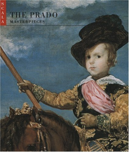 The Prado: Masterpieces Javier Portus Perez M. Leticia Ruiz Gomez Scala Books