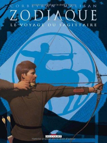 Zodiaque, Tome 9 : Le voyage du sagittaire [french]