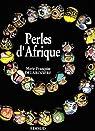 Perles d'Afrique par Delarozière