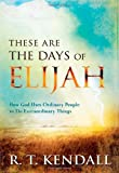 img - for These Are the Days of Elijah: How God Uses Ordinary People to Do Extraordinary Things book / textbook / text book