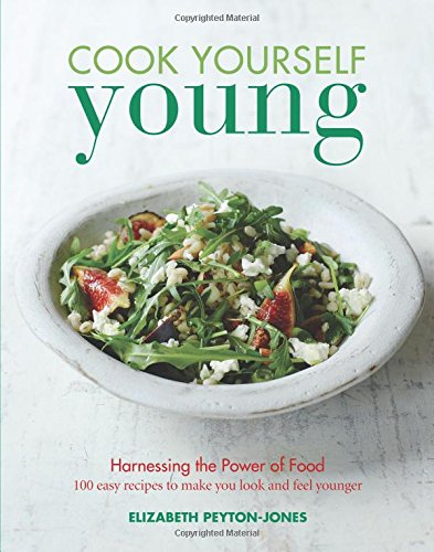 Cook Yourself Young by Elizabeth Peyton-Jones