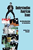 "BOOKS RECEIVED: Arthur Asa Berger, ""Understanding American Icons: An Introduction to Semiotics"" (Left Coast Press, 2011)"