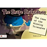 The Shape Shakedown:The Case of the Missing Triangles ~ Katherine Jarrell