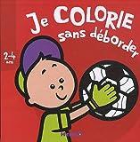 echange, troc Nadine Piette - Je colorie sans déborder Foot : 2-4 ans